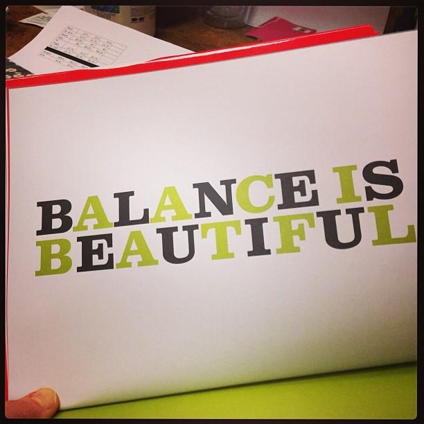 My mantra. #alwaysseekingbalance #balancedbodyblissfullife